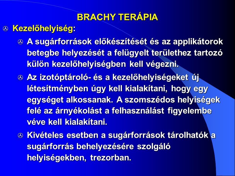 BRACHY TERÁPIA Kezelőhelyiség:
