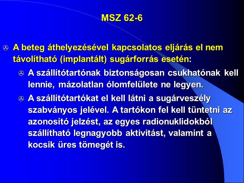 MSZ 62-6 A beteg áthelyezésével kapcsolatos eljárás el nem távolítható (implantált) sugárforrás esetén: