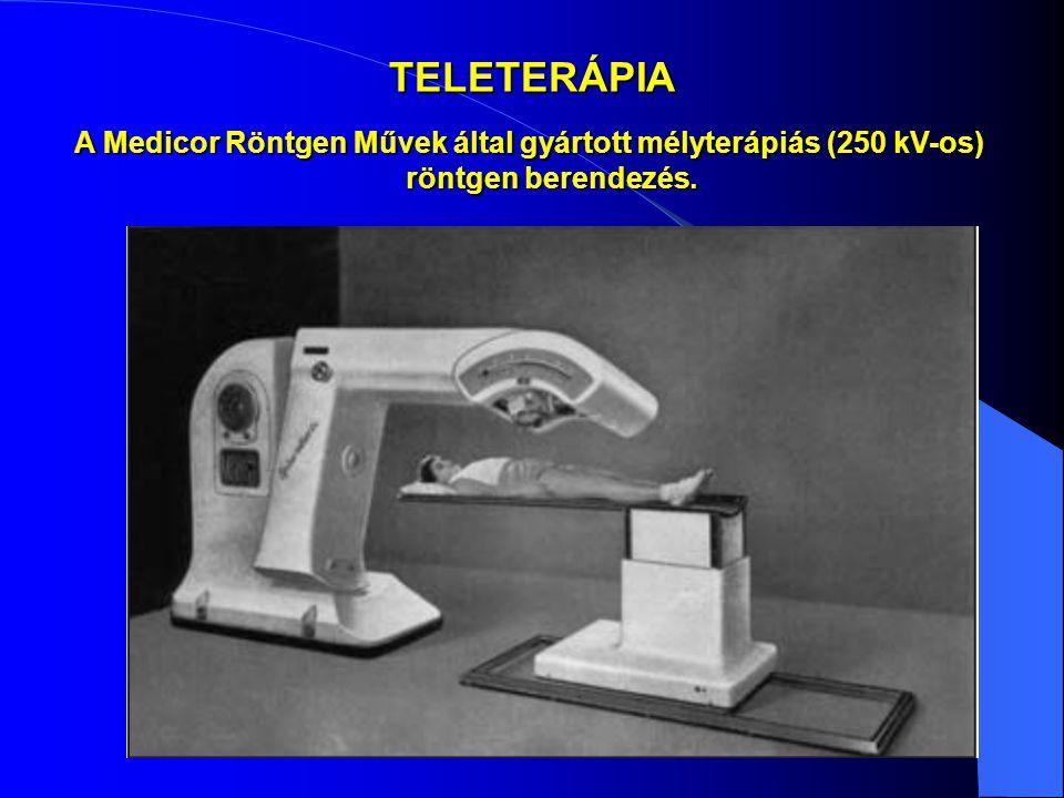 TELETERÁPIA A Medicor Röntgen Művek által gyártott mélyterápiás (250 kV-os) röntgen berendezés.