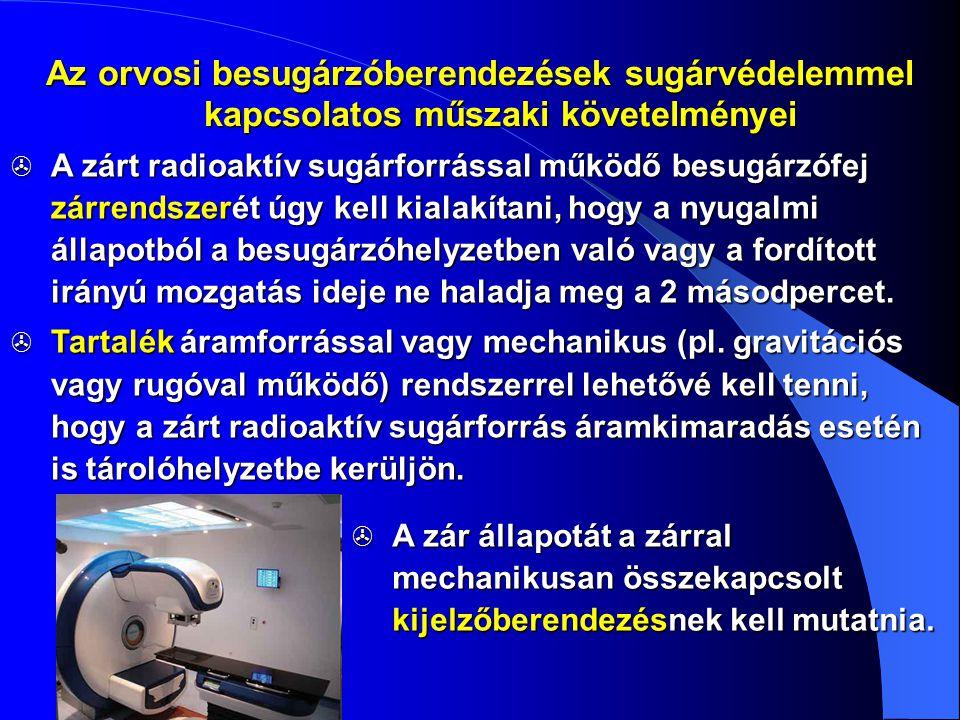 Az orvosi besugárzóberendezések sugárvédelemmel kapcsolatos műszaki követelményei