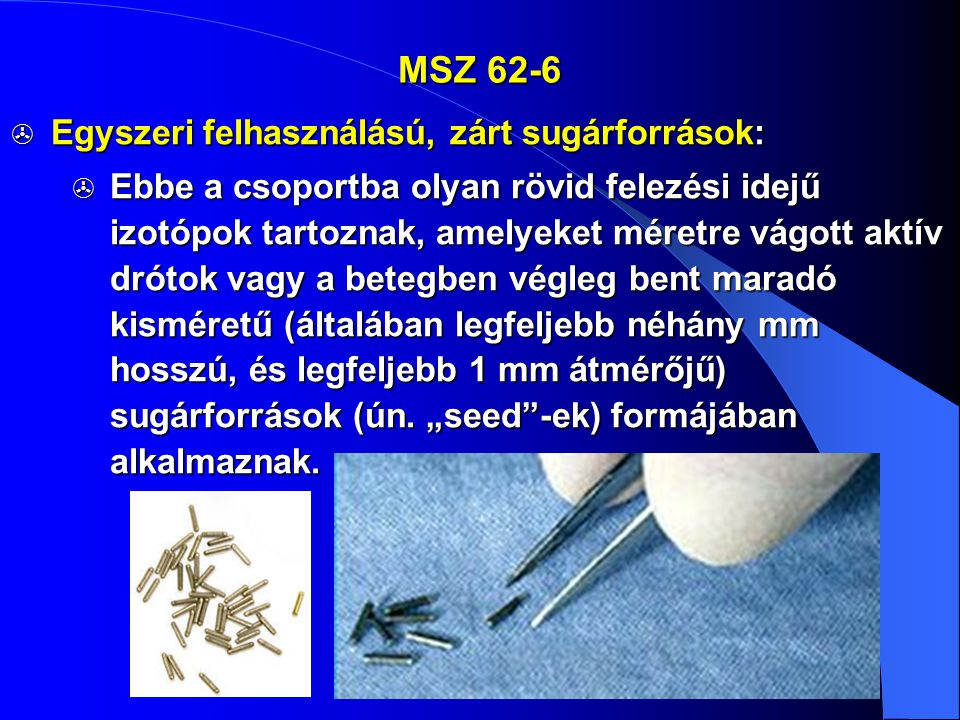 MSZ 62-6 Egyszeri felhasználású, zárt sugárforrások:
