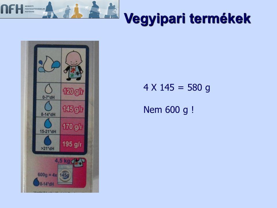 Vegyipari termékek 4 X 145 = 580 g Nem 600 g !
