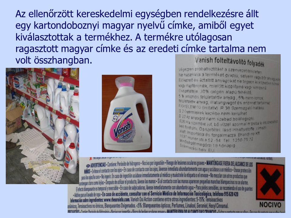 Az ellenőrzött kereskedelmi egységben rendelkezésre állt egy kartondoboznyi magyar nyelvű címke, amiből egyet kiválasztottak a termékhez.