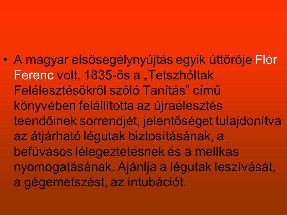 A magyar elsősegélynyújtás egyik úttörője Flór Ferenc volt