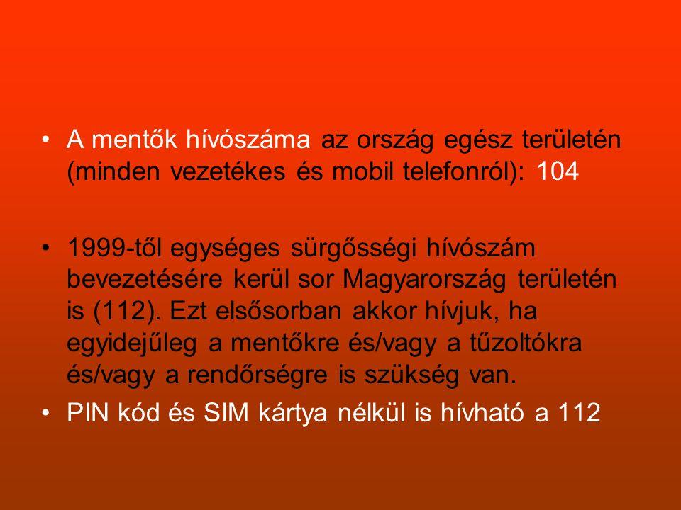 A mentők hívószáma az ország egész területén (minden vezetékes és mobil telefonról): 104