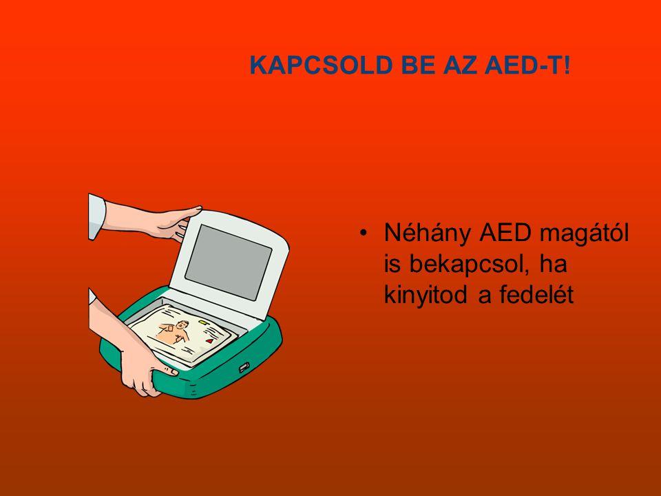 Néhány AED magától is bekapcsol, ha kinyitod a fedelét