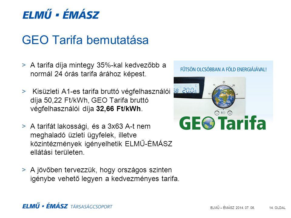 GEO Tarifa bemutatása A tarifa díja mintegy 35%-kal kedvezőbb a normál 24 órás tarifa árához képest.