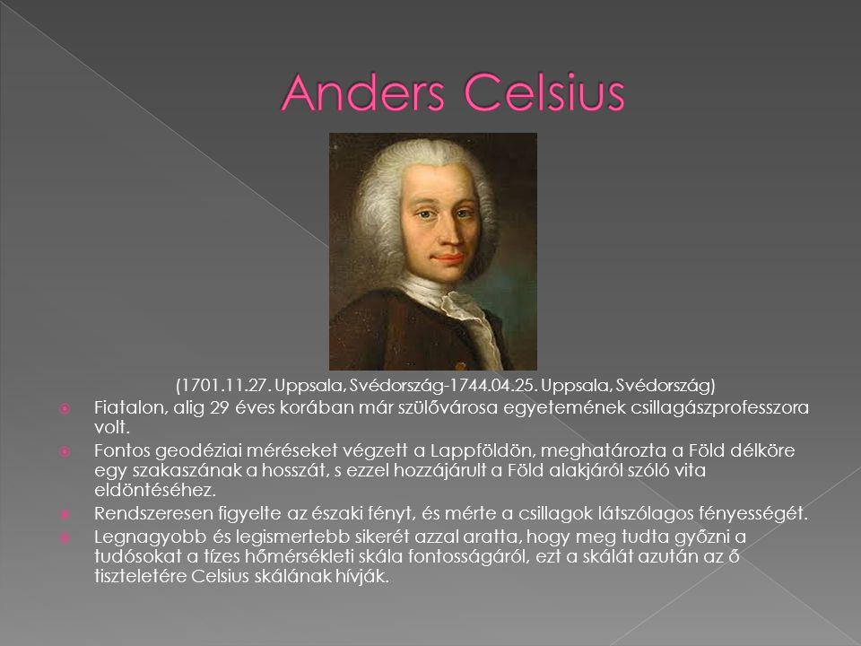 Anders Celsius Fiatalon, alig 29 éves korában már szülővárosa egyetemének csillagászprofesszora volt.