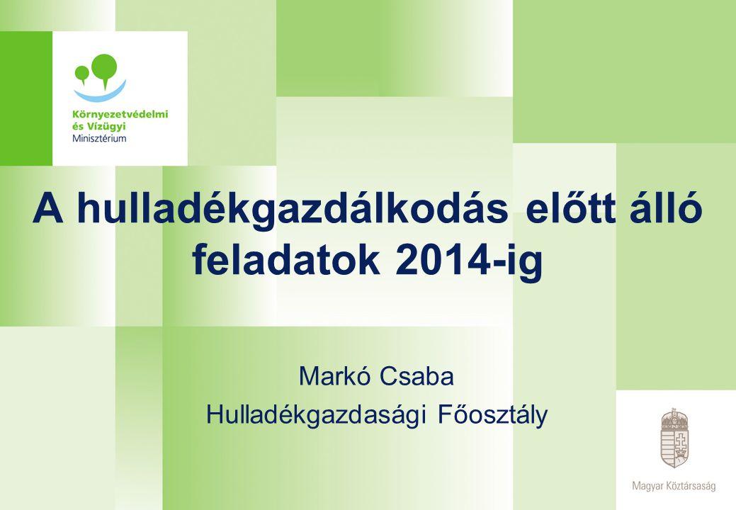 A hulladékgazdálkodás előtt álló feladatok 2014-ig