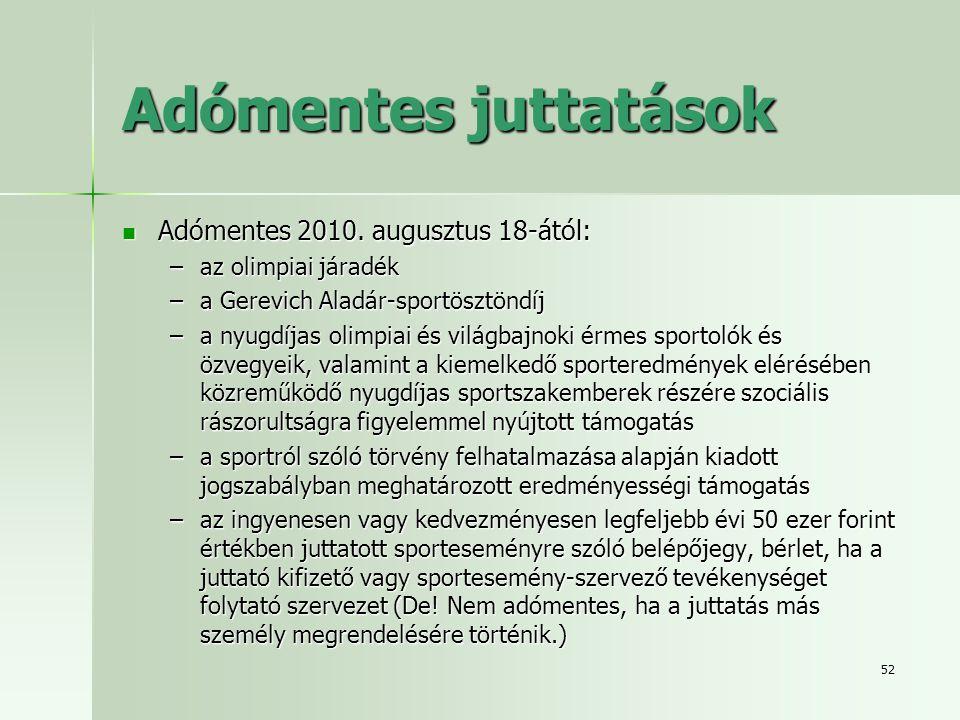 Adómentes juttatások Adómentes 2010. augusztus 18-ától: