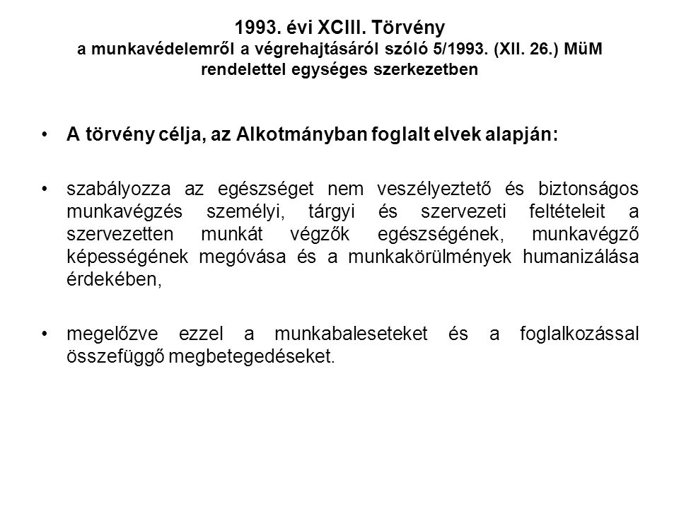 1993. évi XCIII. Törvény a munkavédelemről a végrehajtásáról szóló 5/1993. (XII. 26.) MüM rendelettel egységes szerkezetben