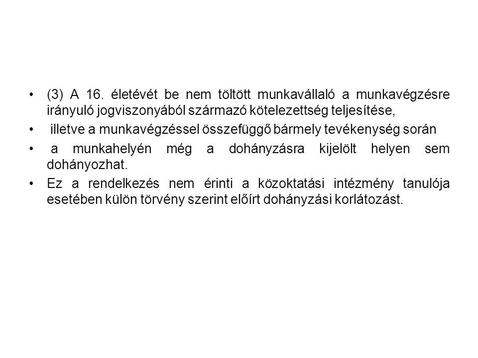 (3) A 16. életévét be nem töltött munkavállaló a munkavégzésre irányuló jogviszonyából származó kötelezettség teljesítése,