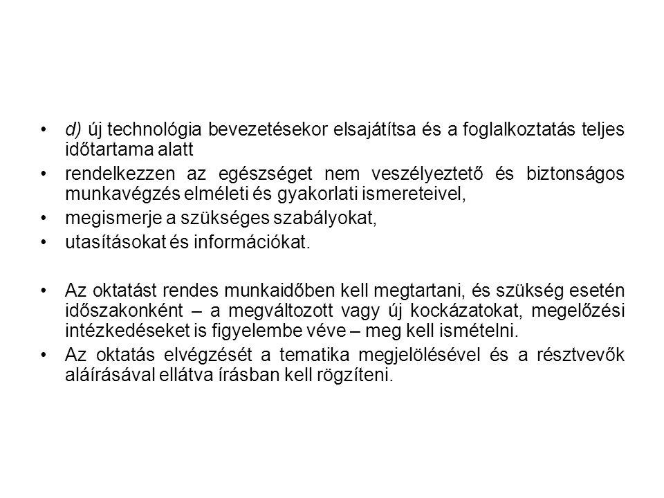 d) új technológia bevezetésekor elsajátítsa és a foglalkoztatás teljes időtartama alatt