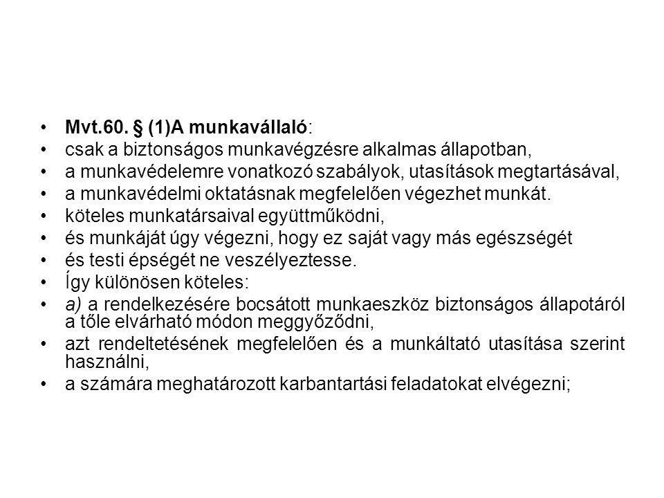 Mvt.60. § (1)A munkavállaló: