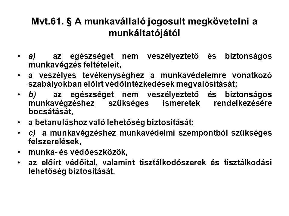 Mvt.61. § A munkavállaló jogosult megkövetelni a munkáltatójától
