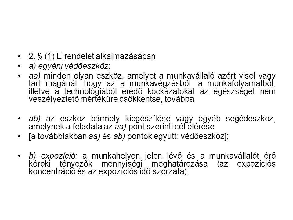 2. § (1) E rendelet alkalmazásában