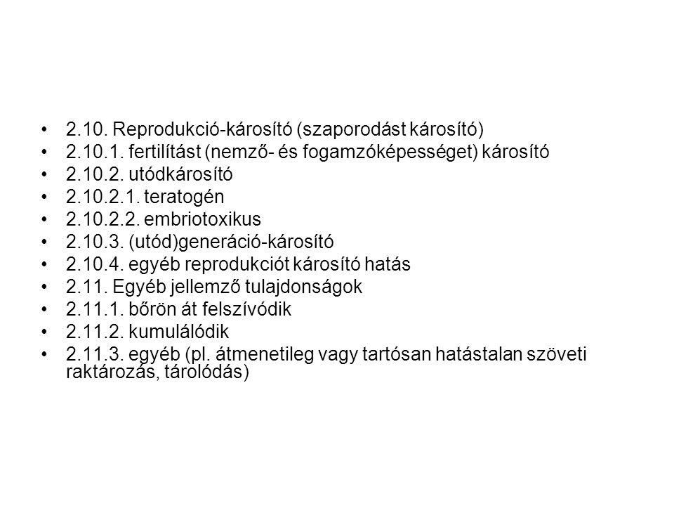 2.10. Reprodukció-károsító (szaporodást károsító)