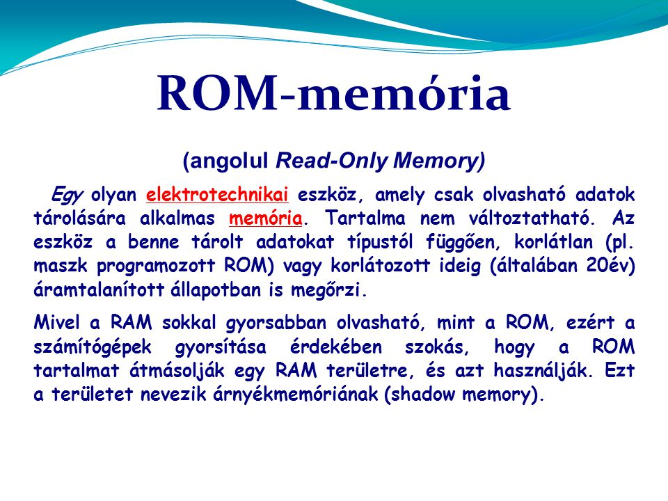 (angolul Read-Only Memory)