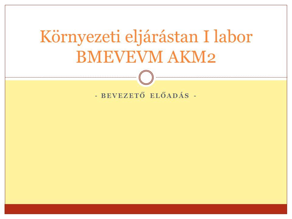 Környezeti eljárástan I labor BMEVEVM AKM2