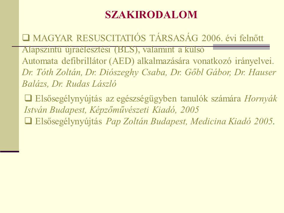 SZAKIRODALOM MAGYAR RESUSCITATIÓS TÁRSASÁG 2006. évi felnőtt