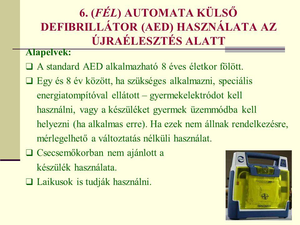 6. (FÉL) AUTOMATA KÜLSŐ DEFIBRILLÁTOR (AED) HASZNÁLATA AZ ÚJRAÉLESZTÉS ALATT
