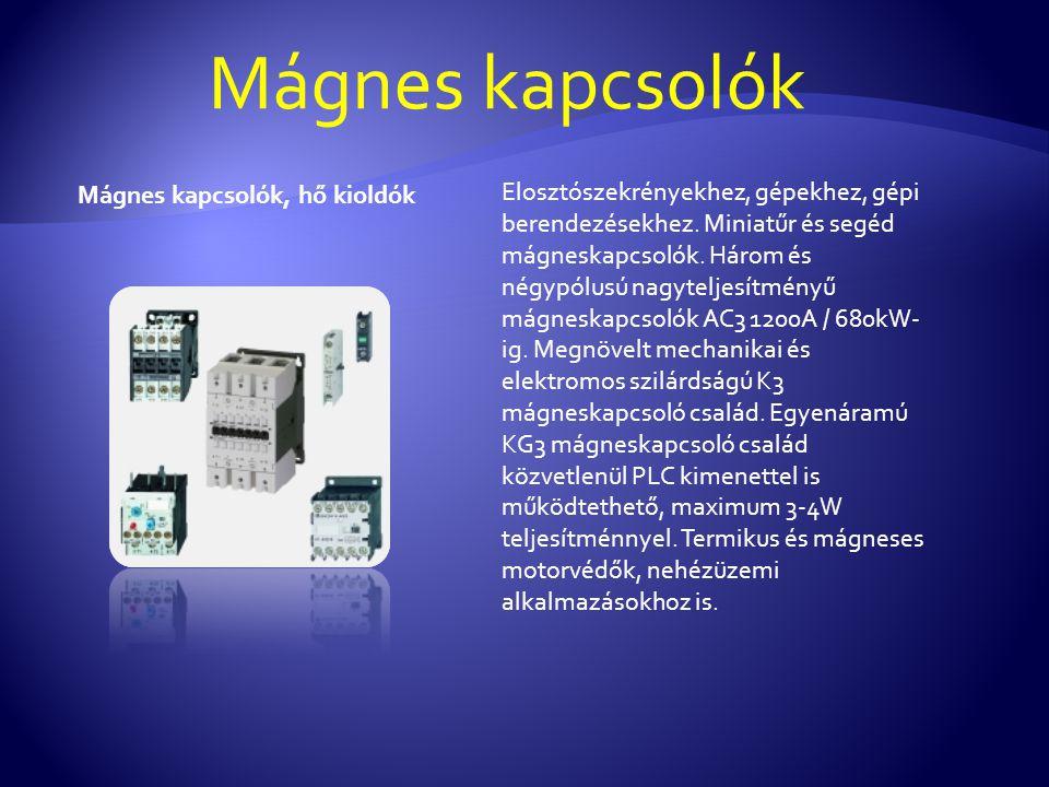 Mágnes kapcsolók Mágnes kapcsolók, hő kioldók