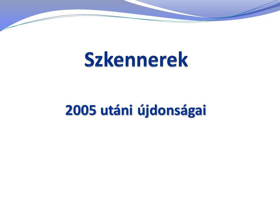 Szkennerek 2005 utáni újdonságai