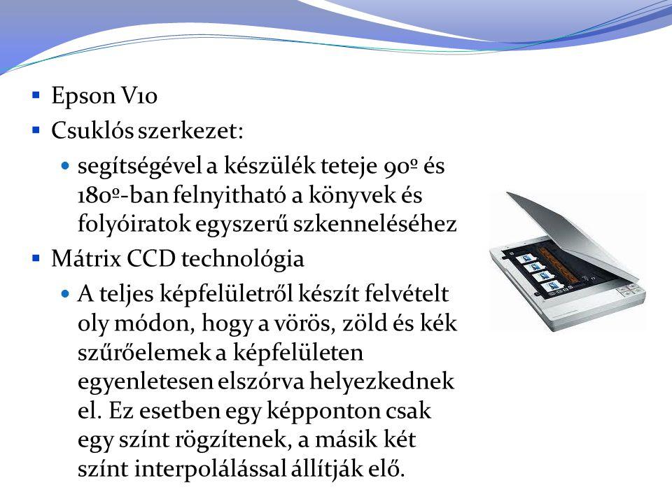 Epson V10 Csuklós szerkezet: segítségével a készülék teteje 90º és 180º-ban felnyitható a könyvek és folyóiratok egyszerű szkenneléséhez.