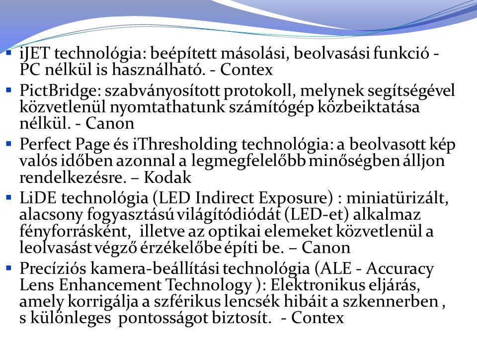 iJET technológia: beépített másolási, beolvasási funkció - PC nélkül is használható. - Contex