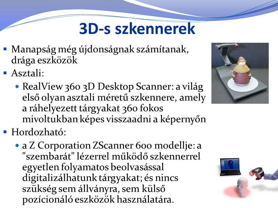 3D-s szkennerek Manapság még újdonságnak számítanak, drága eszközök