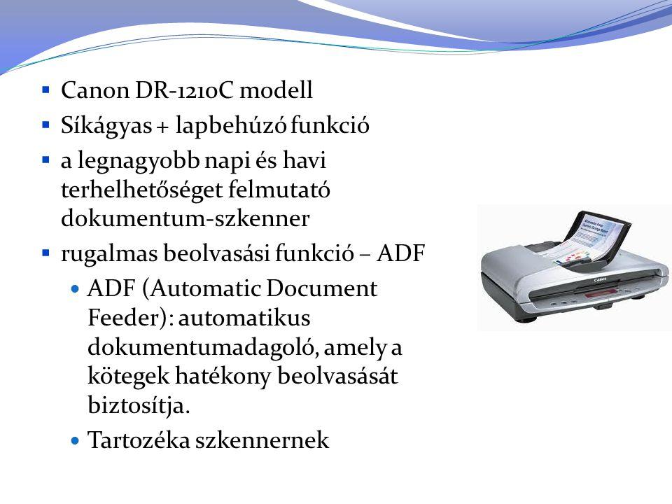 Canon DR-1210C modell Síkágyas + lapbehúzó funkció. a legnagyobb napi és havi terhelhetőséget felmutató dokumentum-szkenner.