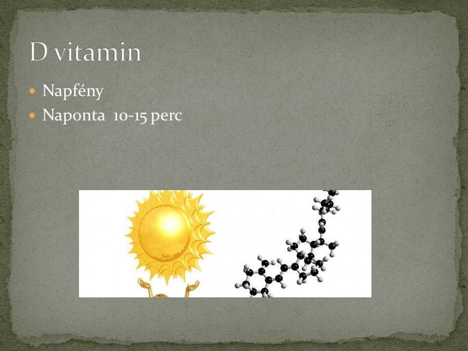 D vitamin Napfény Naponta 10-15 perc