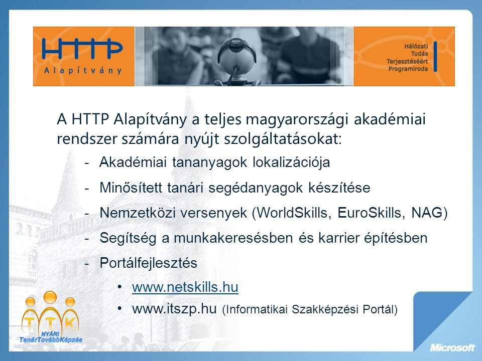A HTTP Alapítvány a teljes magyarországi akadémiai rendszer számára nyújt szolgáltatásokat: