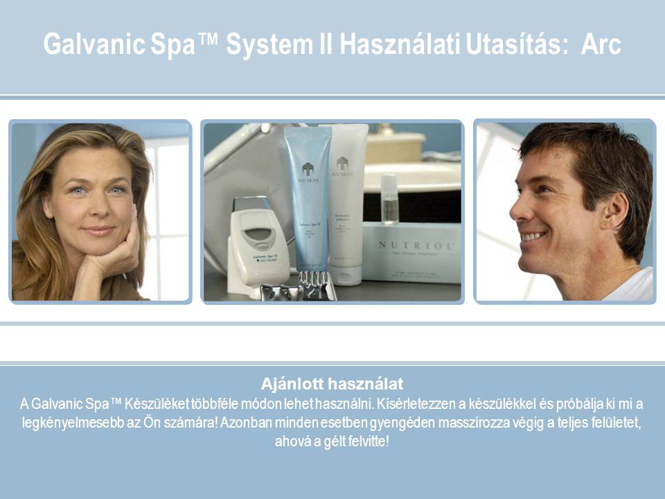 Galvanic Spa™ System II Használati Utasítás: Arc
