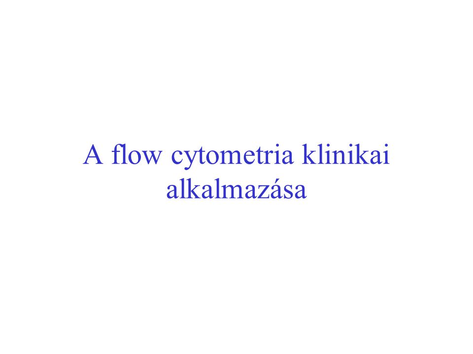 A flow cytometria klinikai alkalmazása
