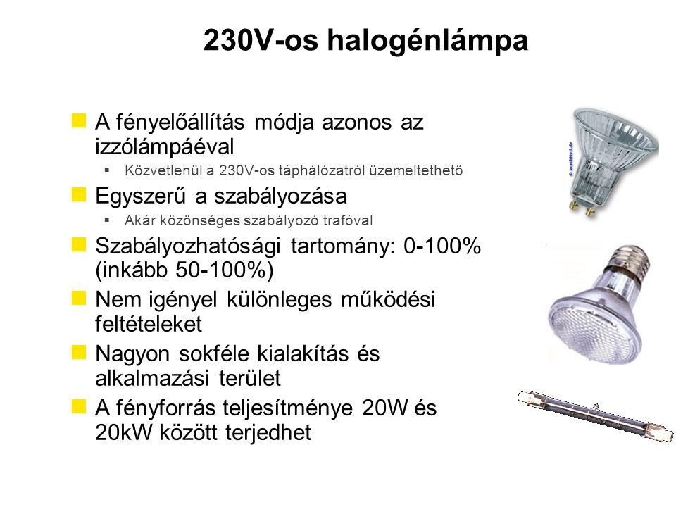 230V-os halogénlámpa A fényelőállítás módja azonos az izzólámpáéval