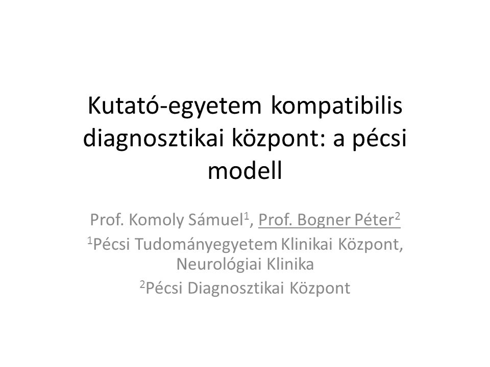 Kutató-egyetem kompatibilis diagnosztikai központ: a pécsi modell
