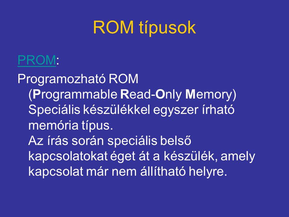 ROM típusok PROM: