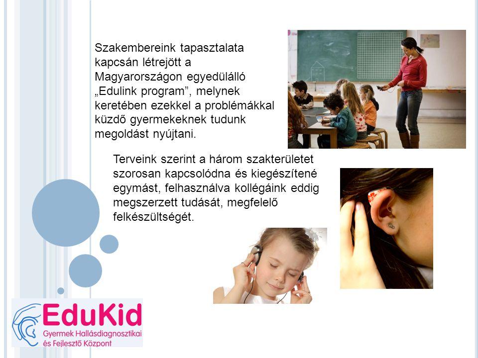 """Szakembereink tapasztalata kapcsán létrejött a Magyarországon egyedülálló """"Edulink program , melynek keretében ezekkel a problémákkal küzdő gyermekeknek tudunk megoldást nyújtani."""