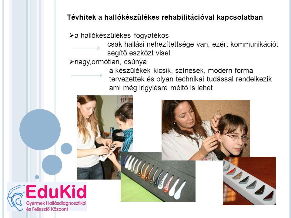 Tévhitek a hallókészülékes rehabilitációval kapcsolatban