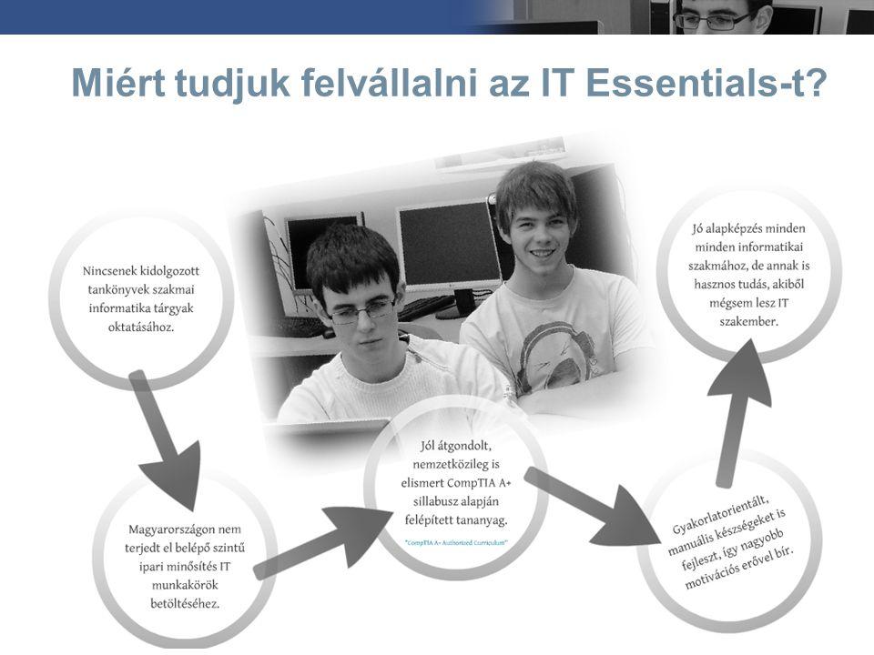 Miért tudjuk felvállalni az IT Essentials-t