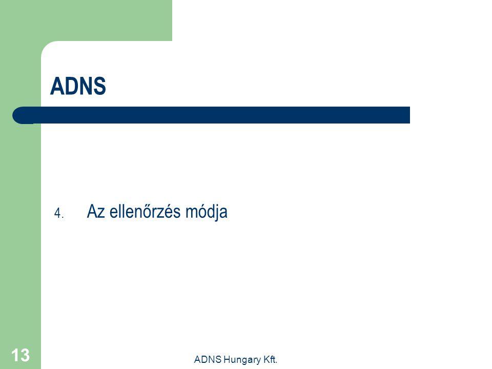 ADNS Az ellenőrzés módja ADNS Hungary Kft.