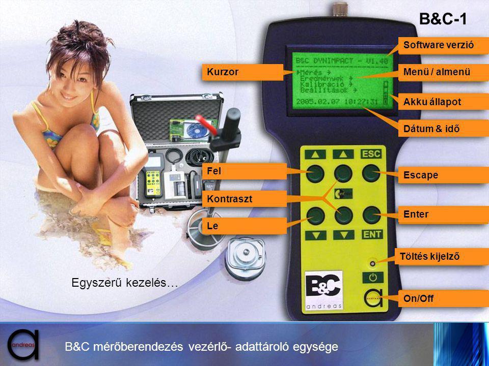 B&C-1 Egyszerű kezelés… B&C mérőberendezés vezérlő- adattároló egysége