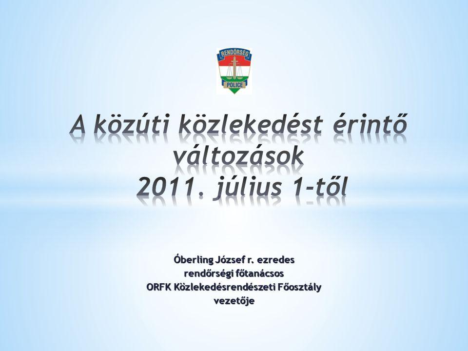 A közúti közlekedést érintő változások 2011. július 1-től
