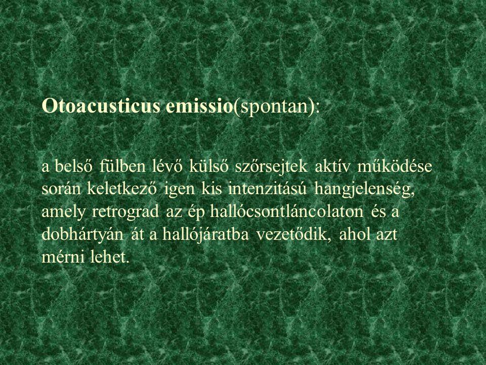 Otoacusticus emissio(spontan):