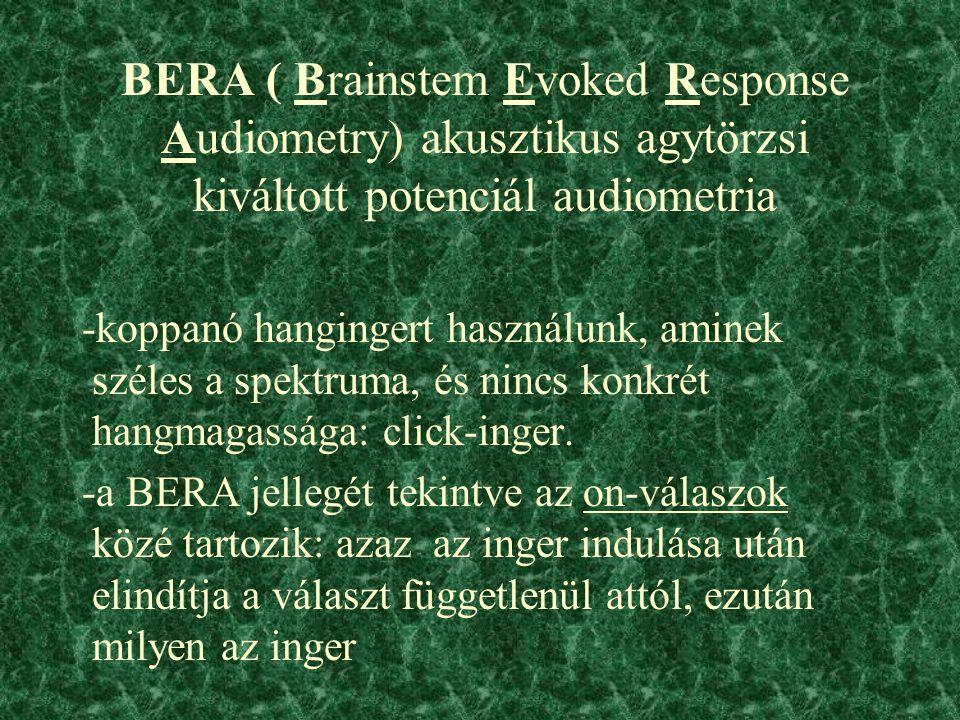 BERA ( Brainstem Evoked Response Audiometry) akusztikus agytörzsi kiváltott potenciál audiometria
