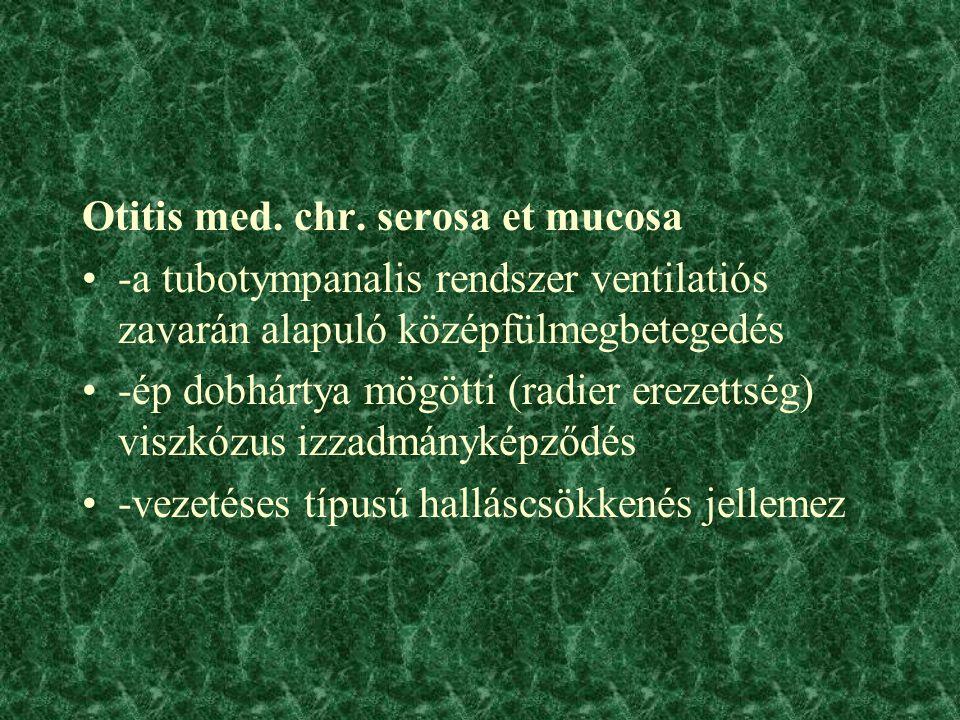 Otitis med. chr. serosa et mucosa