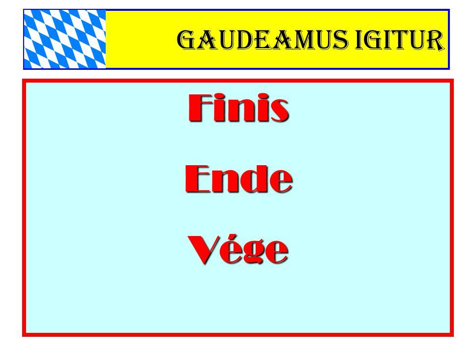 Gaudeamus igitur Finis Ende Vége