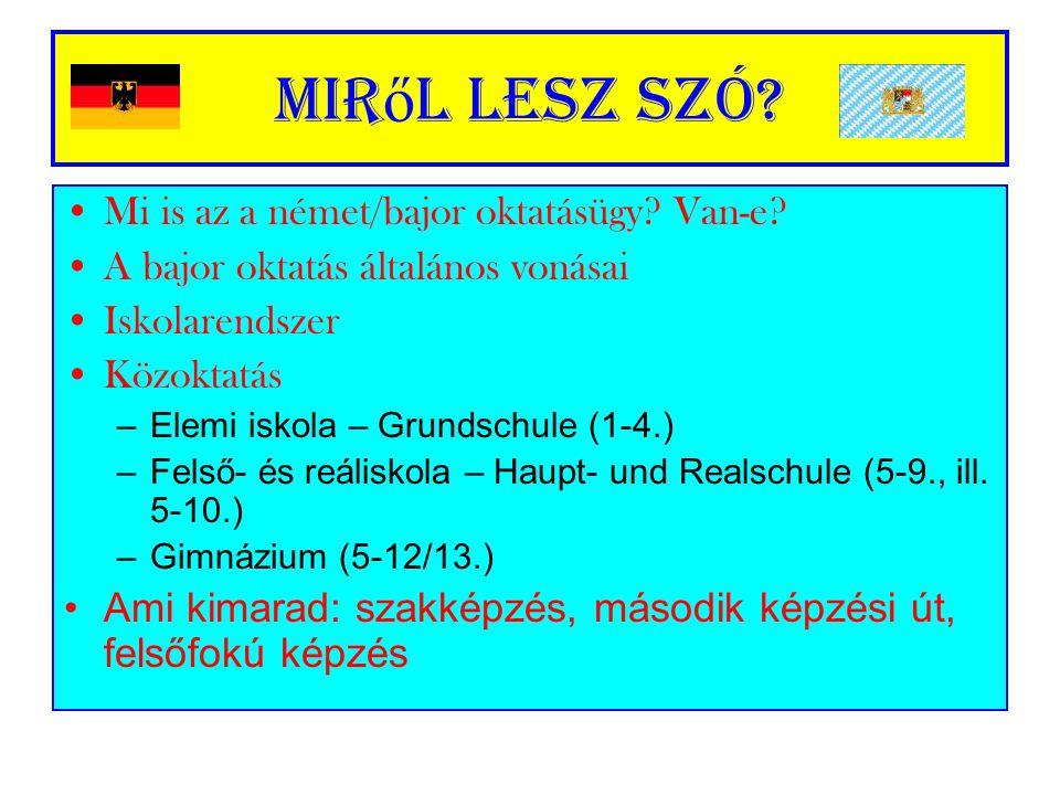 Miről lesz szó Mi is az a német/bajor oktatásügy Van-e