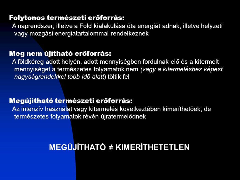 MEGÚJÍTHATÓ ≠ KIMERÍTHETETLEN